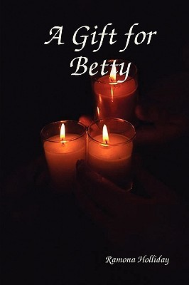 A Gift for Betty Ramona Holliday