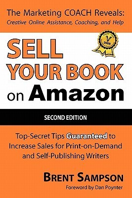 Sell Your Book on Amazon: Top Secret Tips Guaranteed to Increase Sales for Print-On-Demand and Self-Publishing Writers  by  Dan Poynter