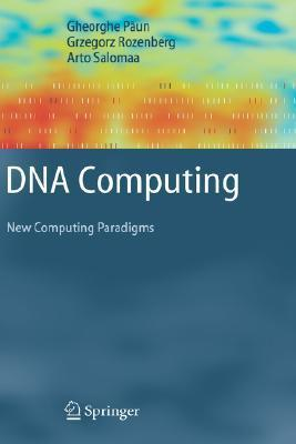 DNA Computing: New Computing Paradigms Gheorghe Păun