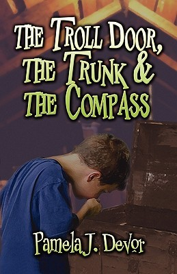 The Troll Door, the Trunk & the Compass Pamela J. Devor