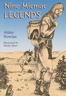 Nine Micmac Legends Alden Nowlan