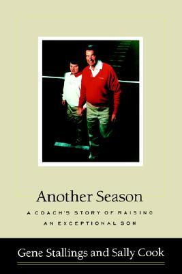 Another Season: A Coachs Story of Raising an Exceptional Son  by  Gene Stallings