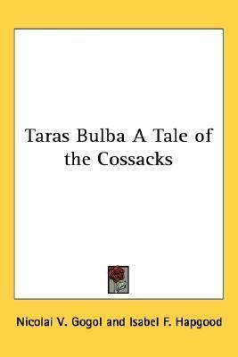 Taras Bulba a Tale of the Cossacks  by  Nikolai Gogol