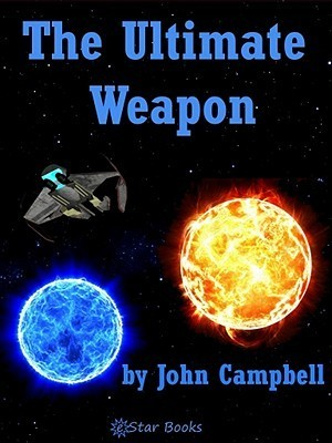 The Ultimate Weapon  by  John Campbell