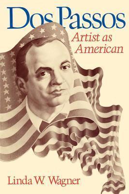 DOS Passos: Artist as American Linda Wagner-Martin