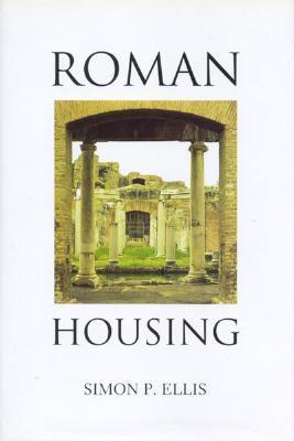 Roman Housing  by  Simon P. Ellis