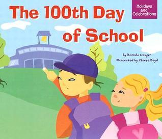 The 100th Day Of School (Holidays And Celebrations  by  Brenda Haugen