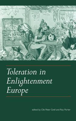 Toleration in Enlightenment Europe Ole Peter Grell