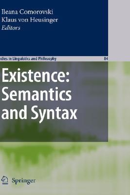 Existence: Semantics and Syntax Ileana Comorovski