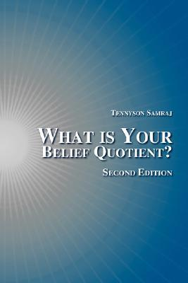 What Is Your Belief Quotient?  by  Tennyson Samraj