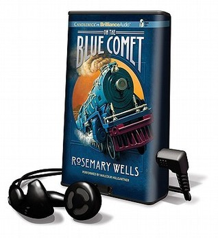 On the Blue Comet [With Earbuds] Rosemary Wells
