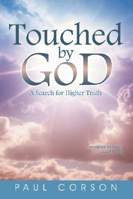 Touched God: A Search for Higher Truth by Paul Corson