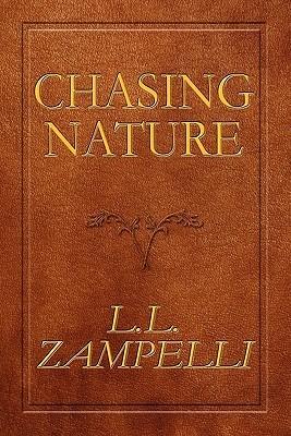 Chasing Nature  by  L.L. Zampelli