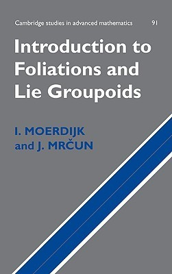 Introduction to Foliations and Lie Groupoids  by  I. Moerdijk