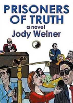 Prisoners of Truth Jody Weiner