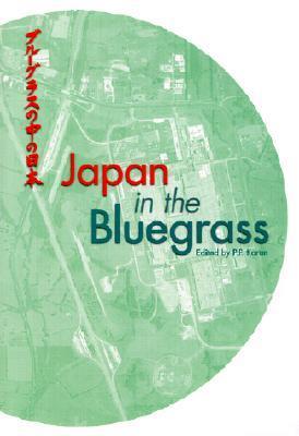 Japan and the Bluegrass Pradyumna P. Karan
