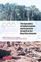 The Dynamics of Deforestation and Economic Growth in the Brazilian Amazon C.W.J. Granger