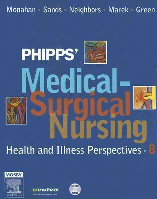Phipps Medical-Surgical Nursing: Health and Illness Perspectives, 8e (Medical- Surgical Nursing Frances Monahan
