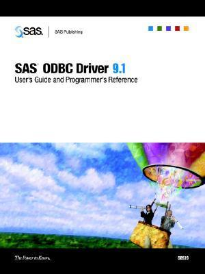 SAS ODBC Driver 9.1: Users Guide and Programmers Reference SAS Institute