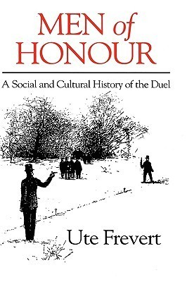 Men of Honour  by  Ute Frevert