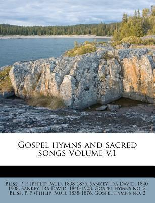 Gospel Hymns and Sacred Songs Volume V.1  by  P.P. Bliss