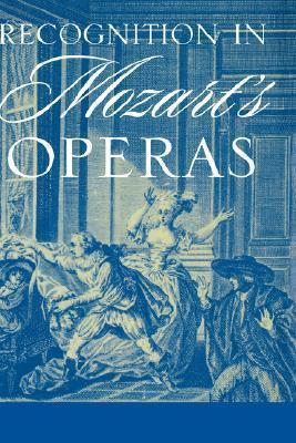 Recognition in Mozarts Operas  by  Jessica Waldoff