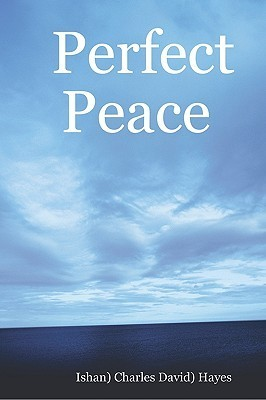 Perfect Peace: An Introduction to Your Natural State Charlie Hayes