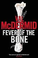Fever Of The Bone (Tony Hill & Carol Jordan, #6) Val McDermid