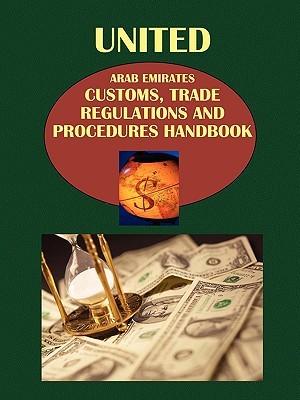 Uae Customs, Trade Regulations and Procedures Handbook USA International Business Publications