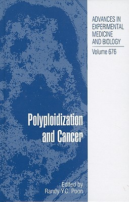 Polyploidization and Cancer  by  Randy Y.C. Poon