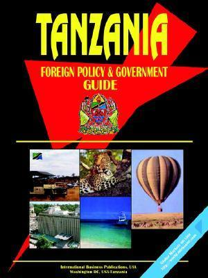 Tanzania Foreign Policy and Government Guide  by  USA International Business Publications