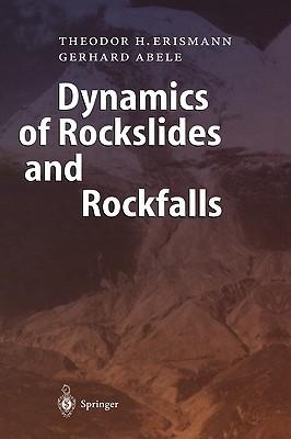 Dynamics of Rockslides and Rockfalls  by  Theodor H. Erismann