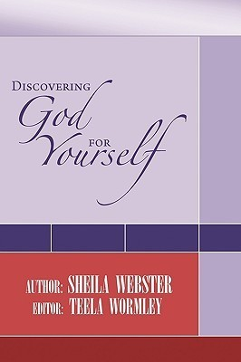 Discovering God for Yourself  by  Sheila Webster
