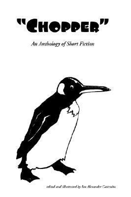 Chopper - A Short Story Anthology  by  Ian Castruita