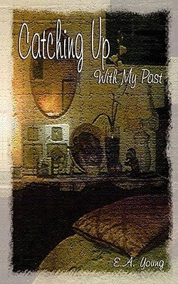 Catching Up with My Past  by  E. Young