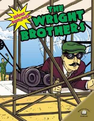 The Wright Brothers (Graphic Biographies (World Almanac) (Graphic Novels)) Kerri Ohern