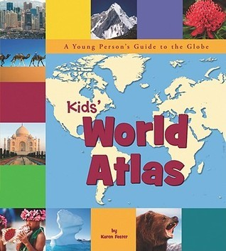 Kids World Atlas: A Young Persons Guide to the Globe Karen Foster