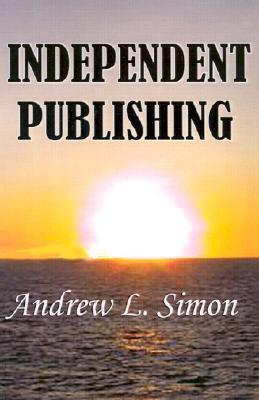 Independent Publishing  by  Andrew L. Simon