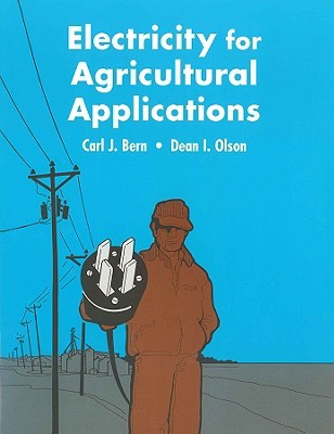 Electrical Applications for Agriculture Carl J. Bern