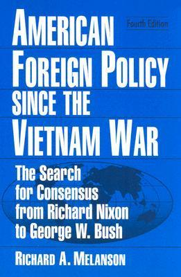 Writing History and Making Policy: The Cold War, Vietnam, and Revisionism: Volume VI Richard A. Melanson