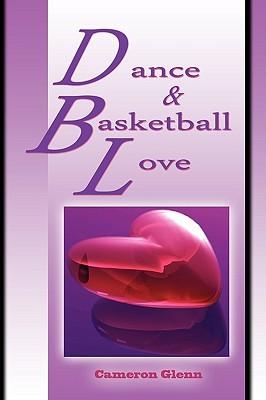 Dance and Basketball Love  by  Cameron Glenn
