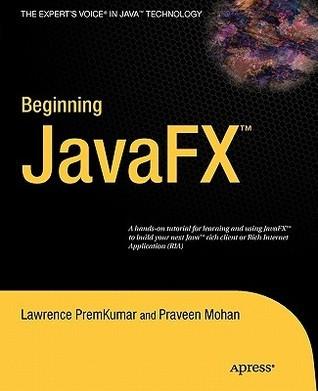 Beginning JavaFX Platform  by  A.Lawrence Kumar