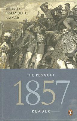Penguin 1857 Reader  by  Pramod K. Nayar
