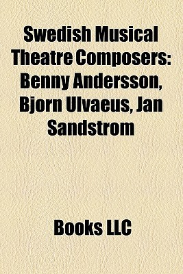 Swedish Musical Theatre Composers  by  Books LLC