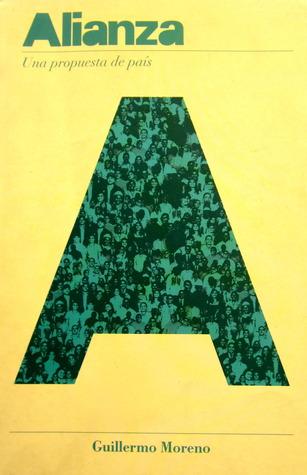 Alianza, una propuesta de país  by  Guillermo Moreno