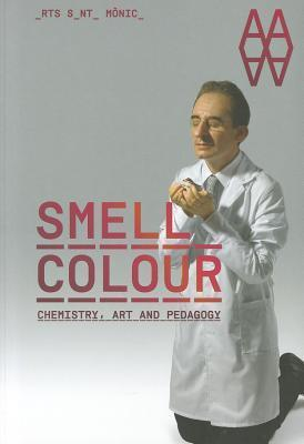Smell Colour: Chemistry, Art and Pedagogy  by  Ernesto Ventos