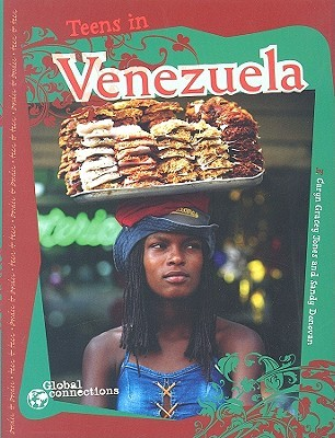 Teens in Venezuela (Global Connections series) (Global Connections)  by  Sandy Donovan