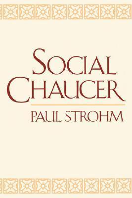 Social Chaucer  by  Paul Strohm
