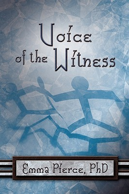 Voice of the Witness  by  Emma Pierce