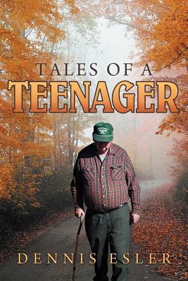 Tales of a Teenager Dennis Esler